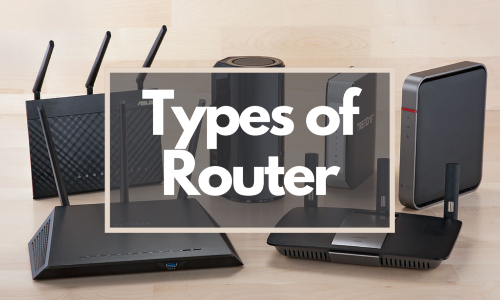 Types of Router