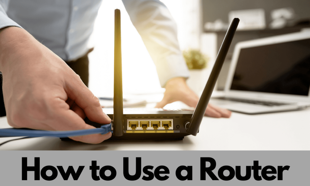 How to use a Router: How to Set Up a Router - Step-by-Step